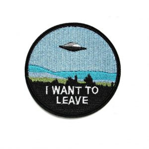 UFO Patch I Want To Leave